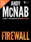 Image for Firewall (Nick Stone Book 3): Andy McNab's best-selling series of Nick Stone thrillers - now available in the US, with bonus material