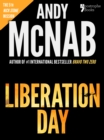 Image for Liberation Day (Nick Stone Book 5): Andy McNab's best-selling series of Nick Stone thrillers - now available in the US, with bonus material