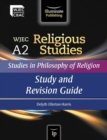 Image for WJEC A2 Religious Studies: Studies in Philosophy of Religion : Study and Revision Guide