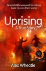 Image for Uprising : A True Story