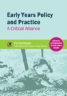 Image for Early years policy and practice  : a critical alliance