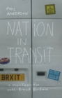 Image for Nation in Transit : A Manifesto for Post-Brexit Britain