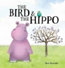 Image for The bird and the hippo