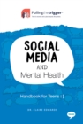 Image for Social media and mental health  : handbook for teens