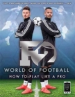 Image for F2 world of football  : how to play like a pro