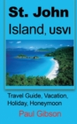 Image for St. John Island, Usvi : Travel Guide, Vacation, Holiday, Honeymoon