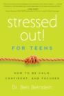 Image for Stressed out! for teens  : how to be calm, confident & focused