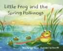 Image for Little Frog and the Spring Polliwogs