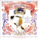 Image for His Royal Dogness, Guy the Beagle  : the rebarkable true story of how a shelter dog became a royal dog