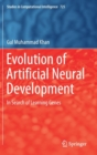 Image for Evolution of Artificial Neural Development : In search of learning genes