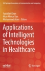 Image for Applications of Intelligent Technologies in Healthcare