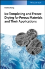 Image for Ice Templating and Freeze Drying for Porous Materials and Their Applications