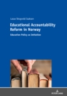Image for Educational Accountability Reform in Norway: Education Policy as Imitation