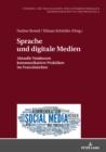Image for Sprache und digitale Medien: Aktuelle Tendenzen kommunikativer Praktiken im Franzoesischen