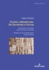 Image for Ficcion y Metaficcion. De Cervantes a Cercas: Conferencias y Ensayos sobre Literatura Espanola. Editado por Anna-Sophia Buck y Ben Scheffler