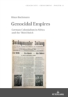 Image for Genocidal Empires: German Colonialism in Africa and the Third Reich : v. 21