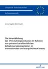 Image for Die Verwirklichung des Effektivitaetsgrundsatzes im Rahmen von privaten kartellrechtlichen Schadensersatzanspruechen im internationalen und europaeischen Kontext