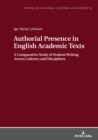 Image for Authorial Presence in English Academic Texts: A Comparative Study of Student Writing across Cultures  and Disciplines