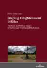 Image for Shaping enlightenment politics: the social and political impact of the First and Third Earls of Shaftesbury