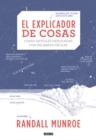 Image for El explicador de cosas: cosas dificiles explicadas con palabras faciles / Thing Explainer: Complicated Stuff in Simple Words