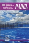 Image for 1001 Games and Exercises of Padel