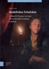 Image for Godefridus Schalcken: A Dutch Painter in Late Seventeenth-Century London