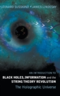 Image for An introduction to black holes, information and the string theory revolution  : the holographic universe