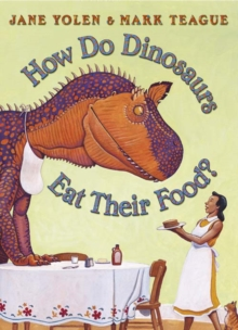 How do dinosaurs eat their food? - Teague, Mark