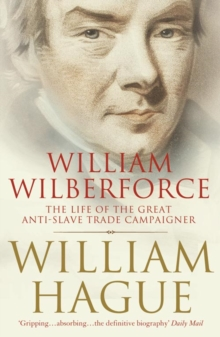 Image for William Wilberforce  : the life of the great anti-slave trade campaigner