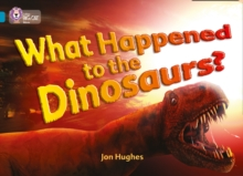 What happened to dinosaurs? - Hughes, Jon