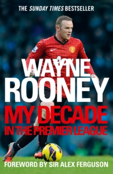 My decade in the Premier League - Rooney, Wayne