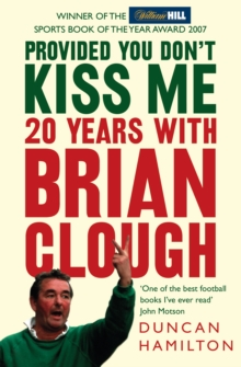 Image for Provided you don't kiss me  : 20 years with Brian Clough