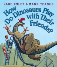 Image for How do dinosaurs play with their friends?