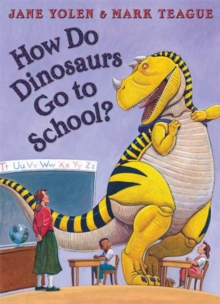 How do dinosaurs go to school? - Teague, Mark