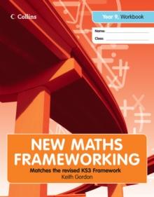 New maths frameworking  : matches the revised KS3 frameworkYear 9,: Workbook - Gordon, Keith