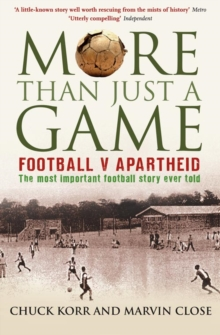 Image for More than just a game  : football v apartheid