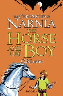 The horse and his boy - Lewis, C. S.