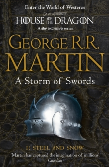 A storm of swordsPart one,: Steel and snow - Martin, George R. R.