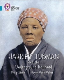 Harriet Tubman and the Underground Railroad - Steele, Philip