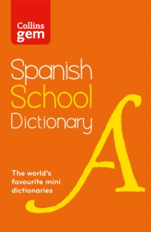 Collins Gem Spanish School Dictionary : Trusted Support for Learning, in a Mini-Format