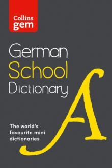 Collins Gem German School Dictionary : Trusted Support for Learning, in a Mini-Format