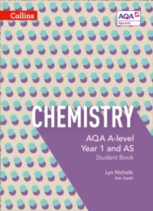ChemistryAQA A-level Year 1 and AS,: Student book