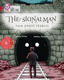 The signalman  : two ghost stories - Dolan, Penny