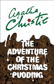 The adventure of the Christmas pudding  : and a selection of entrâees