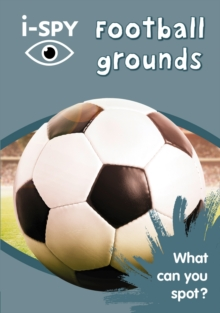 i-SPY Football grounds : What Can You Spot? - i-SPY