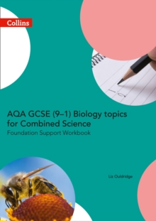 AQA GCSE (9-1) combined science for biology trilogyFoundation,: Support workbook