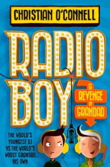 Radio Boy and the revenge of Grandad - O'Connell, Christian