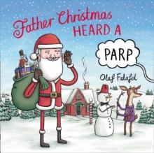 Father Christmas heard a parp - Falafel, Olaf
