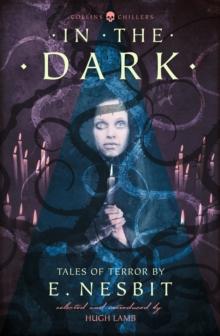 In the dark  : tales of terror - Nesbit, E.