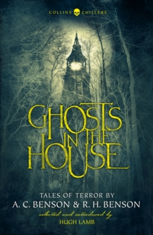 Ghosts in the house - Benson, A. C.
